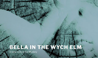 Bella in the Wych Elm: A New Look at the Mystery (website header)