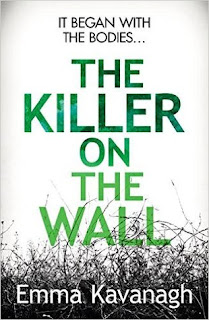 The Killer on the Wall by Emma Kavanagh - Reading, Writing, Booking Blog