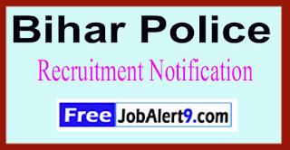 Bihar Police Recruitment Notification 2017 Last Date 12-06-2017
