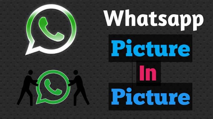 Whatsapp New Picture In Picture Feature (PIP) Full Information In Hindi