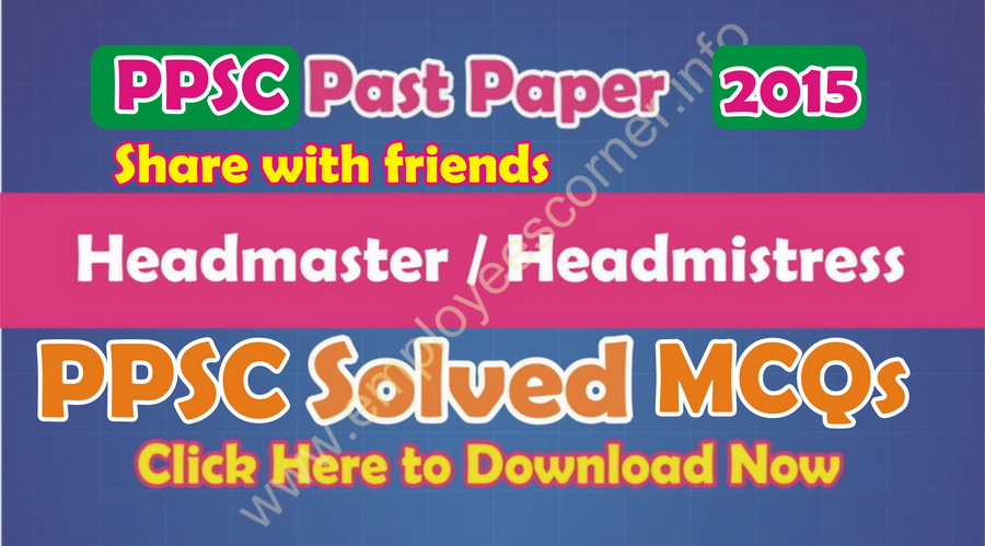 Download PPSC Past Paper of Headmaster / Headmistress 2015