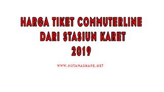 Harga Tiket Commuterline Dari Stasiun Karet Terbaru 2019