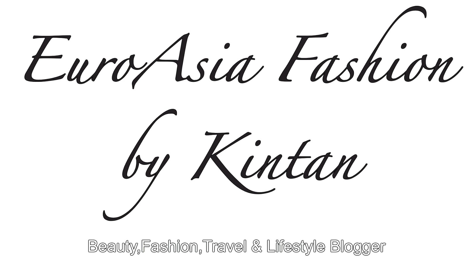 """EuroAsia Fashion by Kintan"""