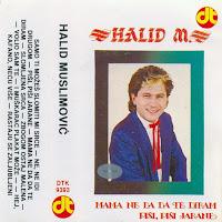 Halid Muslimovic - Diskografija (1982-2016)  Halid%2BMuslimovic%2B1986-1%2B-%2BMama%2Bne%2Bda%2Bda%2Bte%2Bdiram