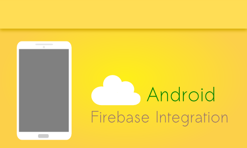 Android-Firebase-Integration-Tutorial-Use-Firebase-in-Your-Mobile-App