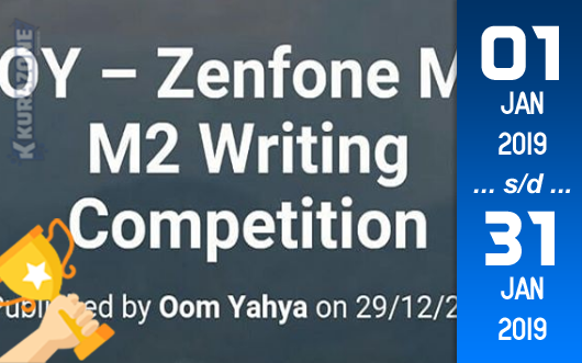 Kompetisi Blog - BOY Writing Competition Berhadiah ASUS ZenFone Max M2 ZB633KL (31 Januari 2019)
