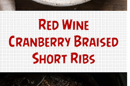 Red Wine Cranberry Braised Short Ribs