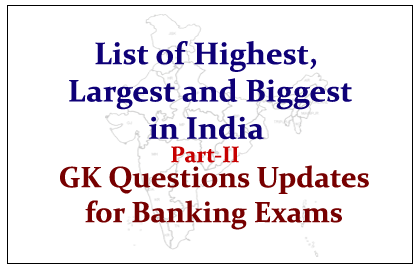List of Highest, Largest and Biggest in India Part-II