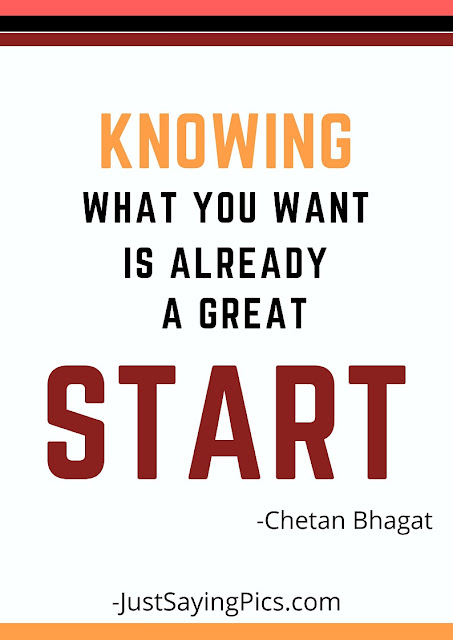 chetan bhagat quotes knowing what you want is already a great start
