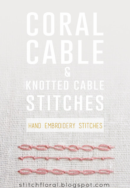 Cable chain stitch & knotted cable stitch and coral stitch