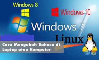 Cara mengubah Bahasa di Laptop Di Windows, Mac, Linux, Google Chrome, Mozila Firefox Dan Microsoft Office