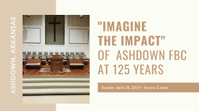 """""""Imagine the impact"""" of Ashdown First Baptist Church at 125 years: Opinion"""