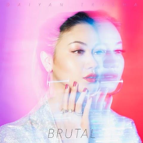 Daiyan Trisha - Brutal MP3