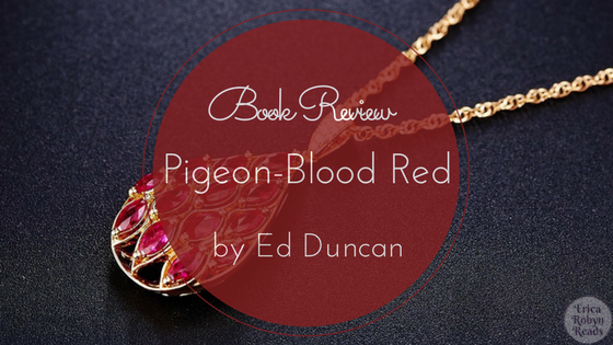 Book Review of Pigeon-Blood Red by Ed Duncan