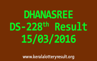 DHANASREE DS 228 Lottery Result 15-3-2016