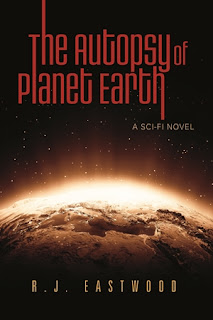 The Autopsy of Planet Earth (R.J. Eastwood)
