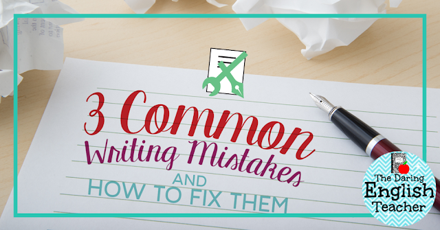 3 common student writing mistakes in middle school and high school English and how to fix them