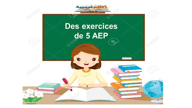 Des exercices de 5 AEP