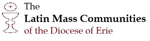 Latin Mass Communities of the Diocese of Erie