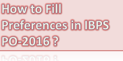 How to fill preferences in IBPS PO-2016