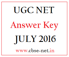 image : UGC NET Answer Key JULY 2016 @ www.cbse-net.in