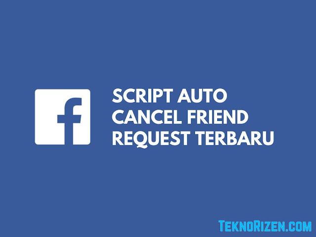 Script Auto Cancel Friend Request Terbaru Work