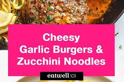 Cheesy Garlic Burgers with Lemon Butter Zucchini Noodles