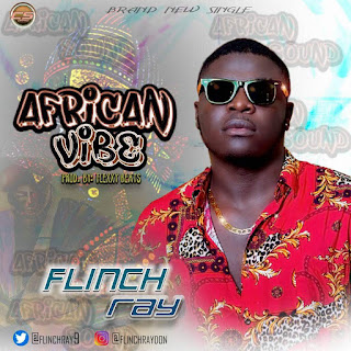 MUSIC: Flinchray - African Vibe