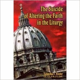 Fr. Kramer-Suicide of Altering the Liturgy