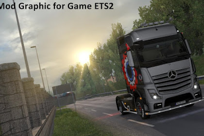 Download and Install Mod Real Graphic for Games Euro Truck Simulator 2 ETS2 on PC Laptop