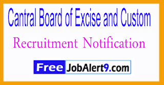 Cantral Board of Excise and Custom Recruitment Notification 2017 Last Date 31-07-2017