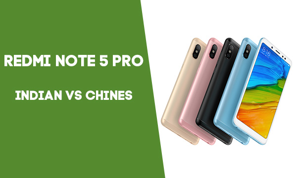 redmi note 5 pro indian vs chines