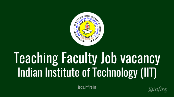 Teaching Faculty vacancy in Indian Institute of Technology (IIT), Madras 2016 - Apply Now