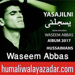 http://www.humaliwalayazadar.com/2017/10/waseem-abbas-nohay-2018.html