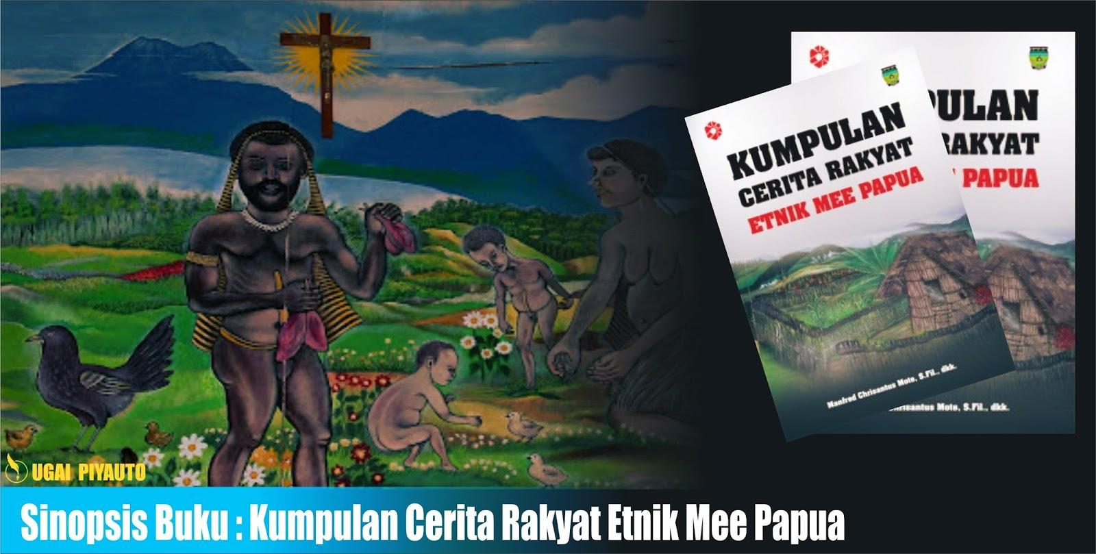 Ugai Piyauto Sinopsis Buku Kumpulan Cerita Rakyat Etnik Mee Papua
