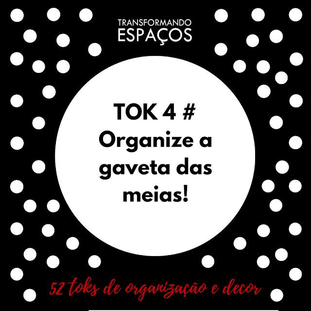 Tok 4 # Organize a gaveta das meias | Desafio 52 toks de organização e decor