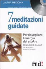 7 meditazioni guidate - Consuelo Casula, Maurizio Preti, Sergio Portaluri (meditazione)