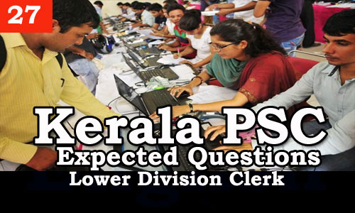 Kerala PSC - Expected/Model Questions for LD Clerk - 27