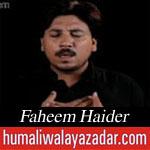 http://www.shiavideoshd.com/2015/07/aaj-zainab-yateem-noha-by-faheem-haider.html