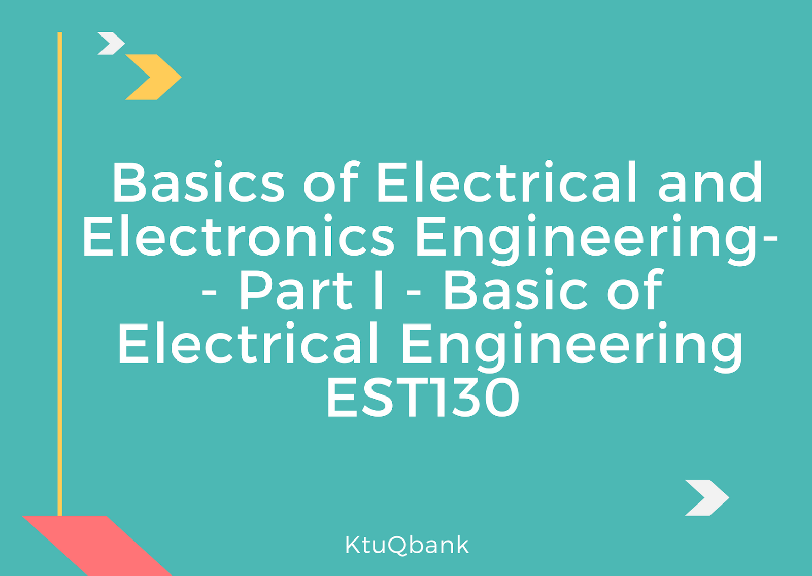 Basics Of Electrical & Electronics Engineering | EST130 | Question Papers