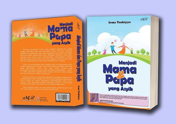 Review Buku Menjadi Mama dan Papa yang Asyik Karya Irma Tazkiyya