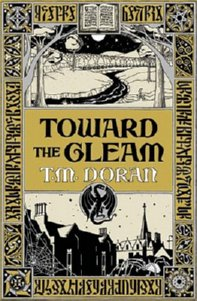 Toward the Gleam cover art, John Herried, Daniel Mitsui, T. M. Doran