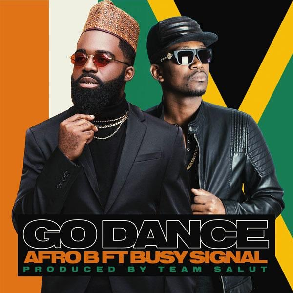 [Music] Afro B ft. Busy Signal – Go Dance