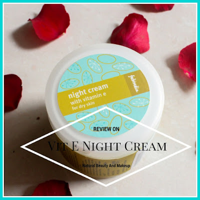 Fabindia Vitamin E Night Cream |Review, Price & Other Details on Natural Beauty And Makeup Blog