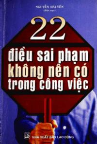 22 Điều Sai Phạm Không Nên Có Trong Công Việc