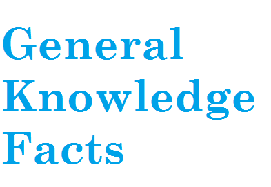 General Knowledge Facts :An Introduction