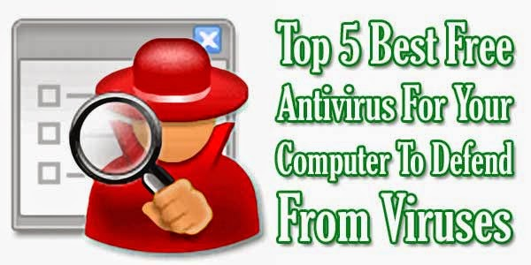 Top 5 Best Free Antivirus For Your Computer To Defend From Viruses