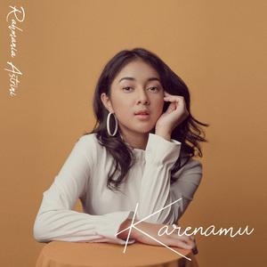 Rahmania Astrini - Karenamu
