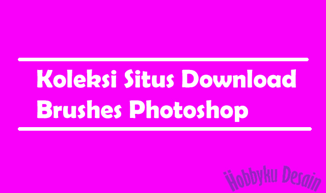 Koleksi Situs Download Brushes Photoshop