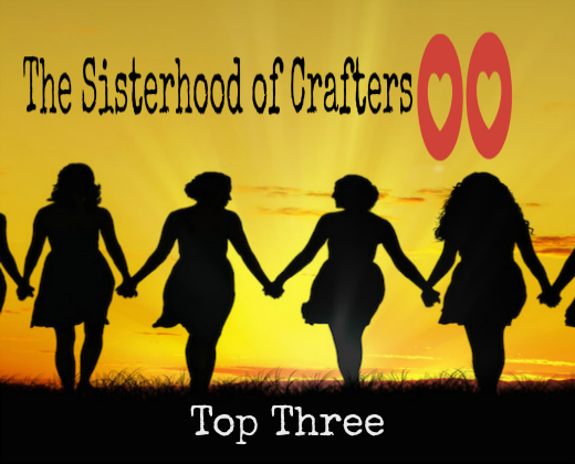 The Sisterhood of Crafters Top 3